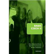 Basic Czech II - Milan Hrdlička, Ana Adamovičová a Darina Ivanovová, 270 stran
