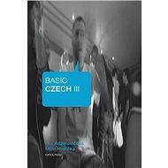 Basic Czech III. - Milan Hrdlička a Ana Adamovičová, 324 stran