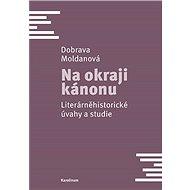 Na okraji kánonu - Dobrava Moldanová, 250 stran