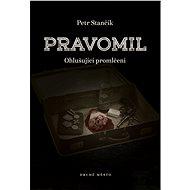 Pravomil aneb Ohlušující promlčení - Petr Stančík, 400 stran
