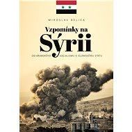 Vzpomínky na Sýrii - Miroslav Belica, 504 stran