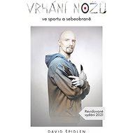Vrhání nožů ve sportu a sebeobraně - David Špidlen, 172 stran