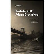 Poslední útěk Adama Drechslera - Elektronická kniha