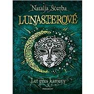 Lunasterové - Let přes kameny - Natalja Ščerba, 280 stran