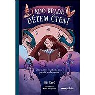 Kdo krade dětem čtení - Elektronická kniha