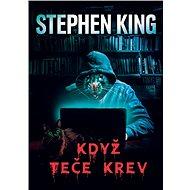 Když teče krev - Stephen King, 352 stran