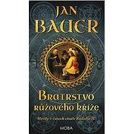 Bratrstvo růžového kříže - Jan Bauer, 248 stran
