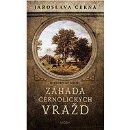 Záhada černolických vražd - Jaroslava Černá, 240 stran