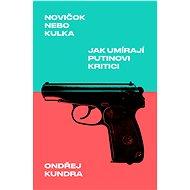 Novičok nebo kulka - Ondřej Kundra, 192 stran