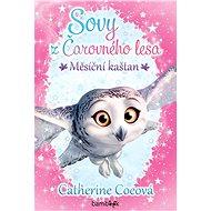 Sovy z Čarovného lesa - Měsíční kaštan - Catherine Coeová, 96 stran
