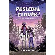 Poslední člověk - Lee Bacon, 293 stran
