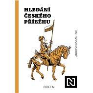 Hledání českého příběhu - Libor Stejskal, 336 stran