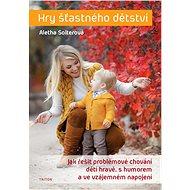 Hry šťastného dětství - Elektronická kniha