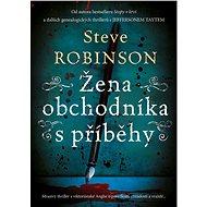 Žena obchodníka s příběhy - Steve Robinson, 272 stran