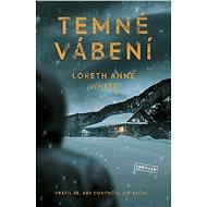 Temné vábení - Loreth Anne White