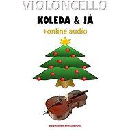 Violoncello, koleda & já (+online audio) - Zdeněk Šotola, 28 stran