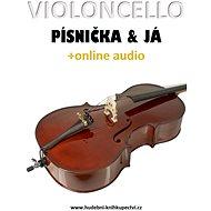 Violoncello, písnička a já (+online audio) - Zdeněk Šotola, 63 stran