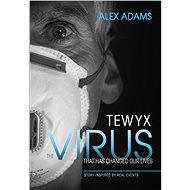 Tewyx, the virus that has changed our lives - Elektronická kniha