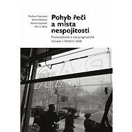Pohyb řeči a místa nespojitosti - Petr A. Bílek, 368 stran