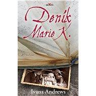 Deník Marie K. - Ivana Andrews, 224 stran