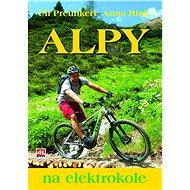 Alpy na elektrokole - Preunkert Uli a Rink Anna, 192 stran