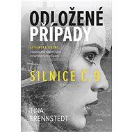 Odložené případy: Silnice č. 9 - Tina Frennstedt, 399 stran