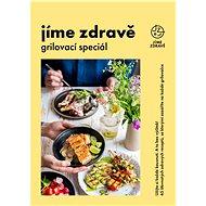 Jíme zdravě – Grilovací speciál - Elektronická kniha