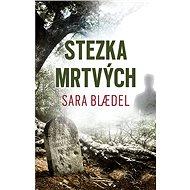 Stezka mrtvých - Sara Blædel, 279 stran