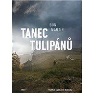 Tanec tulipánů - Ibon Martín, 420 stran