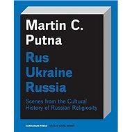 Rus - Ukraine - Russia - Elektronická kniha