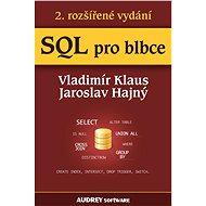 SQL pro blbce - Vladimír Klaus, Jaroslav Hajný