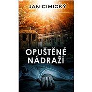 Opuštěné nádraží - Jan Cimický, 240 stran