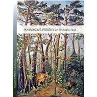 Pohádkové příběhy ze Zvolského lesa - Elektronická kniha