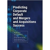 Predicting Corporate Default and Mergers and Acquisitions Success - Elektronická kniha
