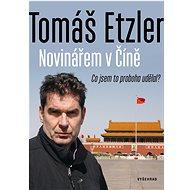Novinářem v Číně - Elektronická kniha