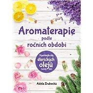 Aromaterapie podle ročních období - Elektronická kniha