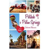 Polibek v Palm Springs - Elektronická kniha