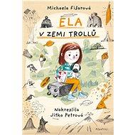 Ela v zemi trollů - Elektronická kniha