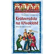 Královražda na Křivoklátě - Elektronická kniha