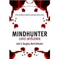 Mindhunter: Lovci myšlenek - Mark Olshaker, 421 stran