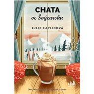 Chata ve Švýcarsku - Elektronická kniha