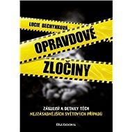 Opravdové zločiny - Lucie Bechynková, 280 stran