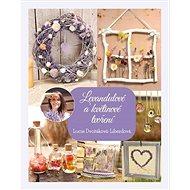 Levandulové a květinové tvoření - Elektronická kniha
