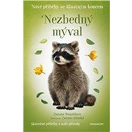 Nové příběhy se šťastným koncem – Nezbedný mýval - Zuzana Pospíšilová, 136 stran