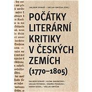 Počátky literární kritiky v českých zemích (1770–1805) - Elektronická kniha