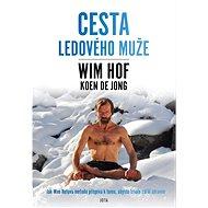 Wim Hof. Cesta Ledového muže - Elektronická kniha