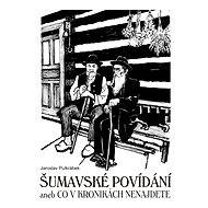 Šumavské povídání - Jaroslav Pulkrábek