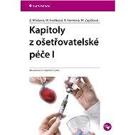 Kapitoly z ošetřovatelské péče I - Elektronická kniha