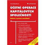 Účetní operace kapitálových společností, 3. aktualizované a přepracované vydání - Elektronická kniha