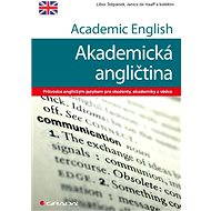 Academic English - Akademická angličtina - Libor Štěpánek, Haaff Janice de, kolektiv a
